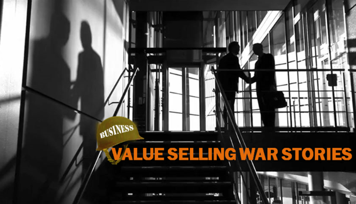 Value Selling War Stories